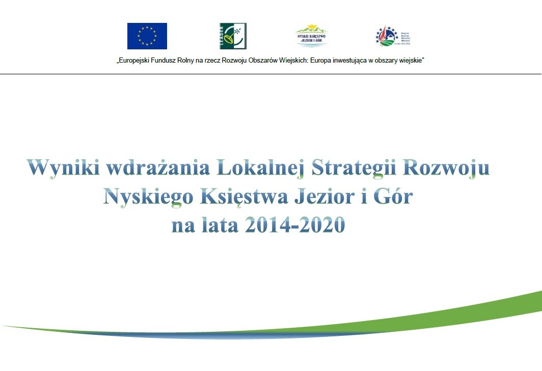 Wyniki wdrażania Lokalnej Strategii Rozwoju Nyskiego Księstwa Jezior i Gór na lata 2014-2020